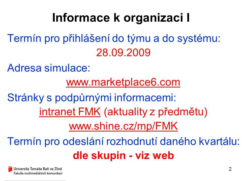 Informace k organizaci I