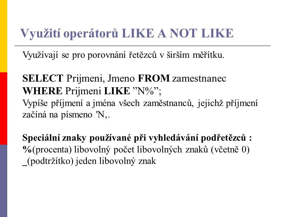 Využití operátorů LIKE A NOT LIKE