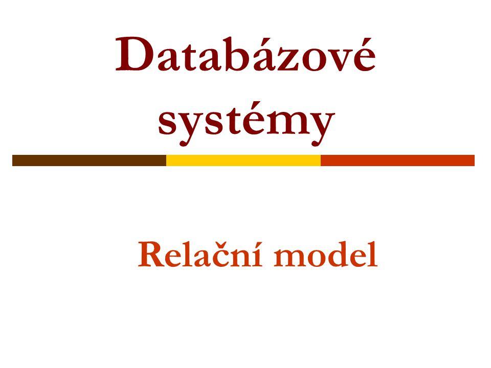 Databázové systémy Relační model
