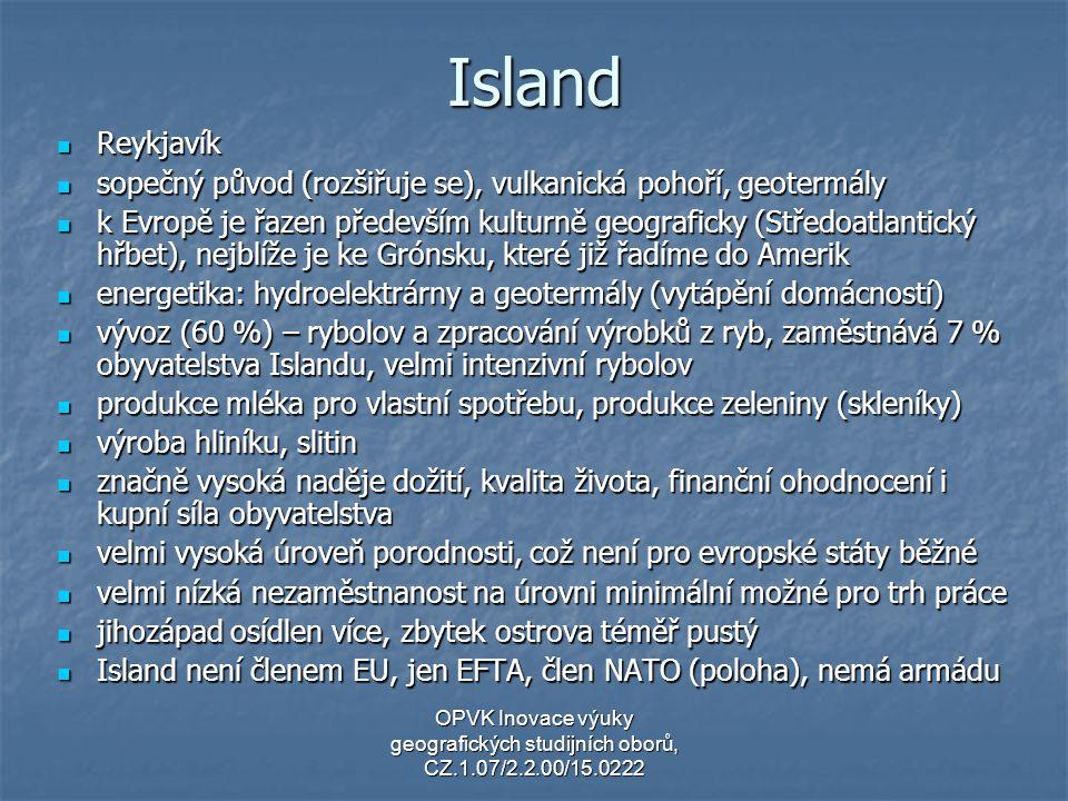 Island Reykjavík. sopečný původ (rozšiřuje se), vulkanická pohoří, geotermály.