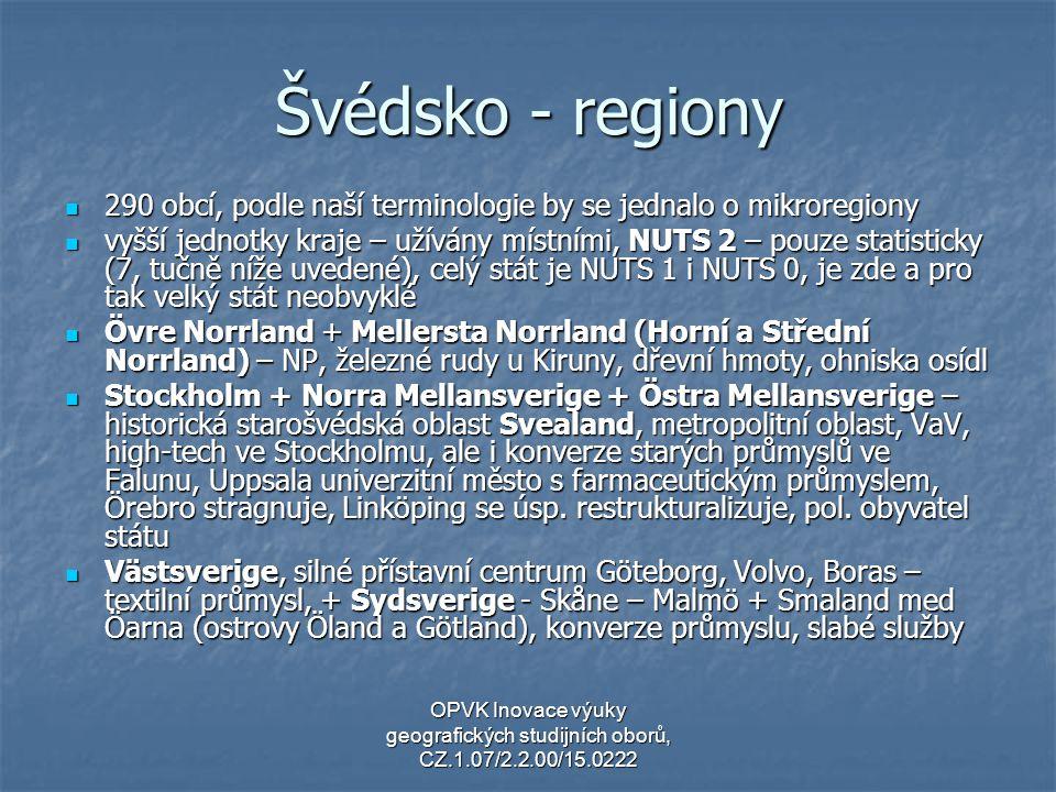 Švédsko - regiony 290 obcí, podle naší terminologie by se jednalo o mikroregiony.