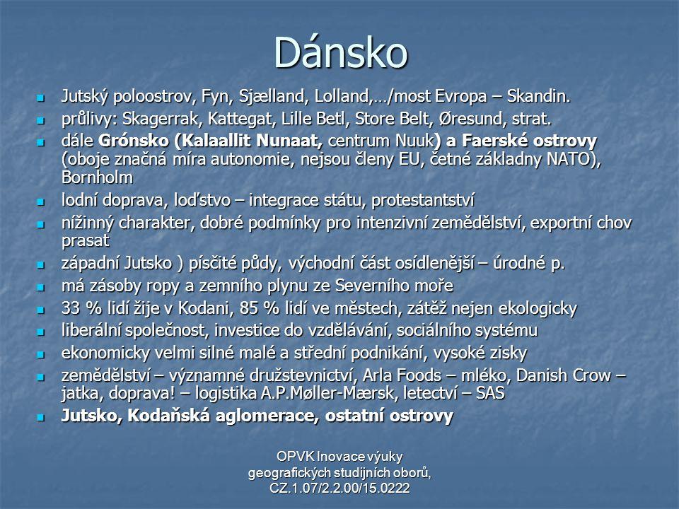 Dánsko Jutský poloostrov, Fyn, Sjælland, Lolland,…/most Evropa – Skandin. průlivy: Skagerrak, Kattegat, Lille Betl, Store Belt, Øresund, strat.