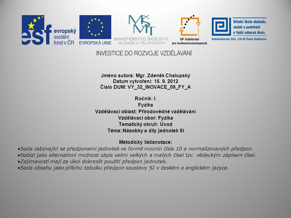 Jméno autora: Mgr. Zdeněk Chalupský Datum vytvoření: 15. 9. 2012