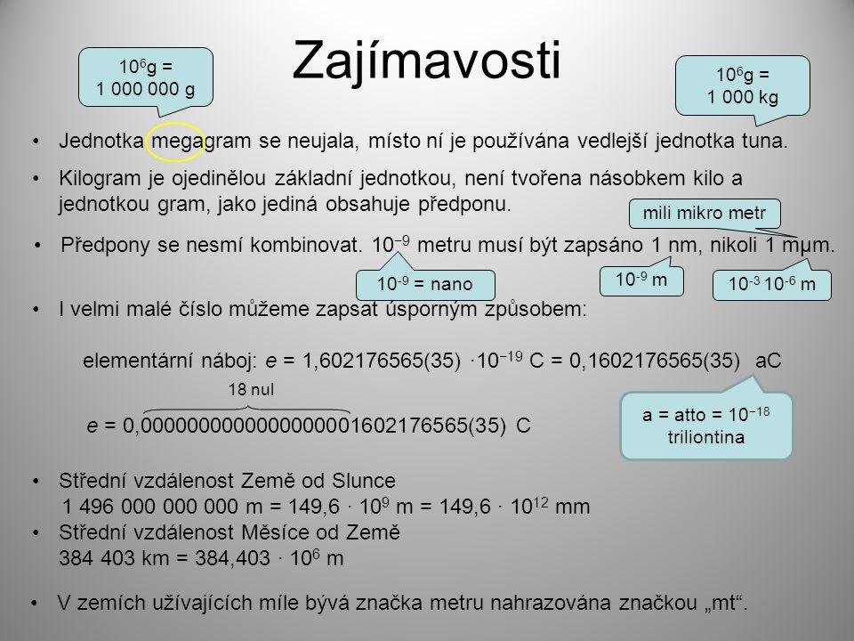 elementární náboj: e = 1,602176565(35) ·10−19 C = 0,1602176565(35) aC