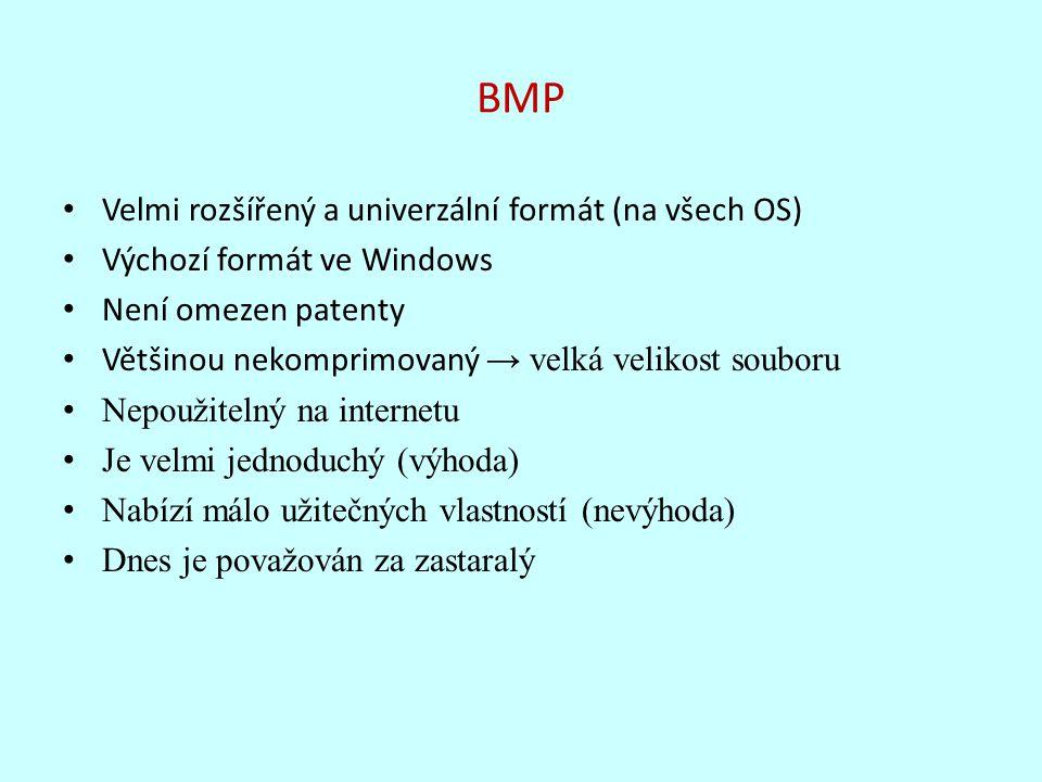 BMP Velmi rozšířený a univerzální formát (na všech OS)