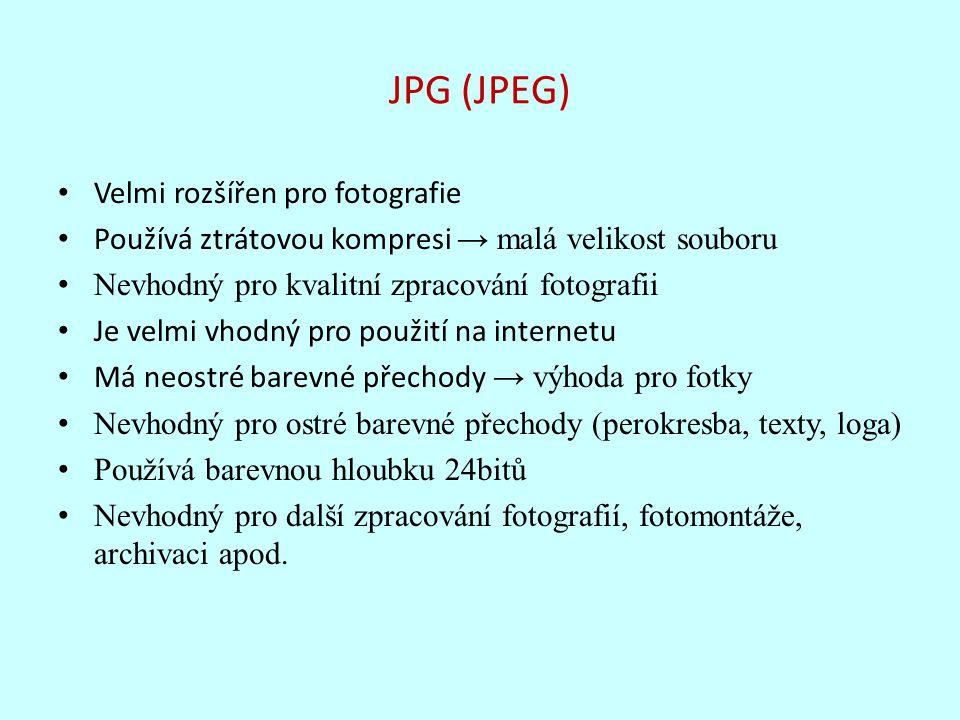 JPG (JPEG) Velmi rozšířen pro fotografie