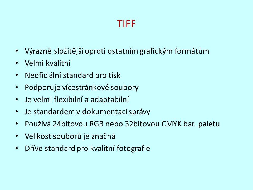 TIFF Výrazně složitější oproti ostatním grafickým formátům