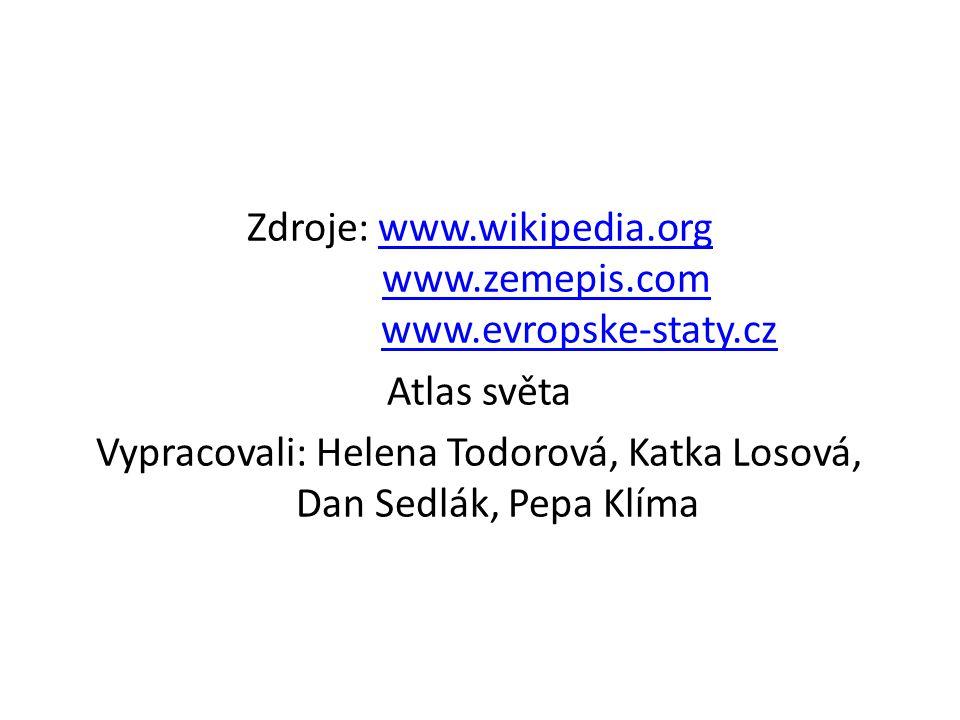 Zdroje: www. wikipedia. org www. zemepis. com www. evropske-staty