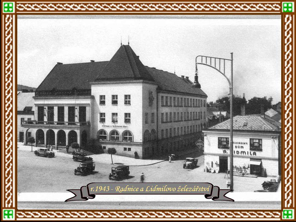 r.1943 - Radnice a Lidmilovo železářství