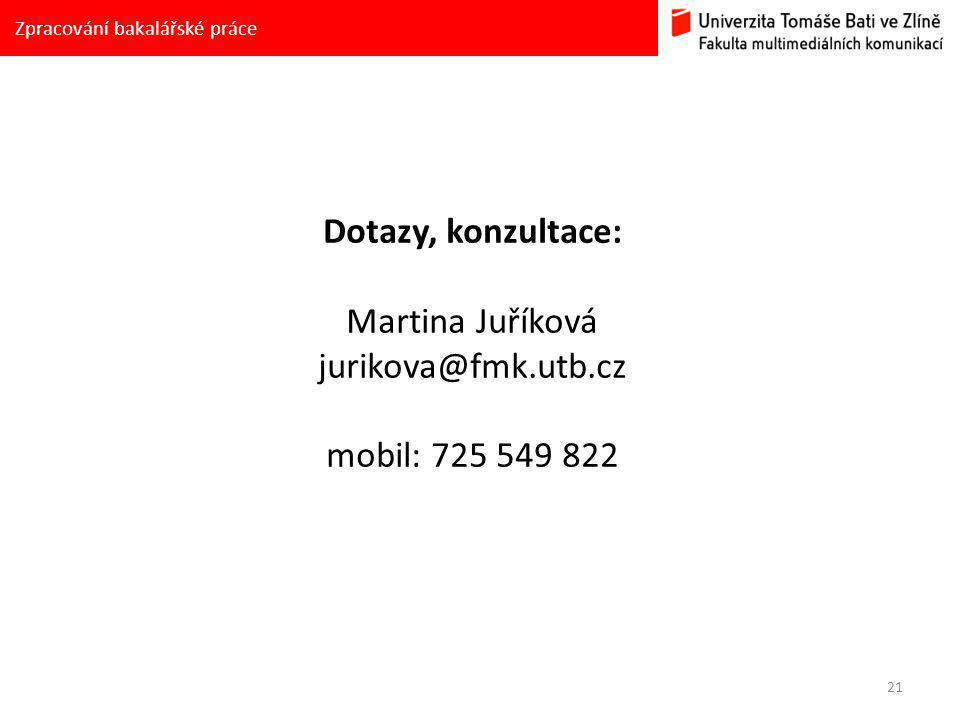 Dotazy, konzultace: Martina Juříková jurikova@fmk.utb.cz