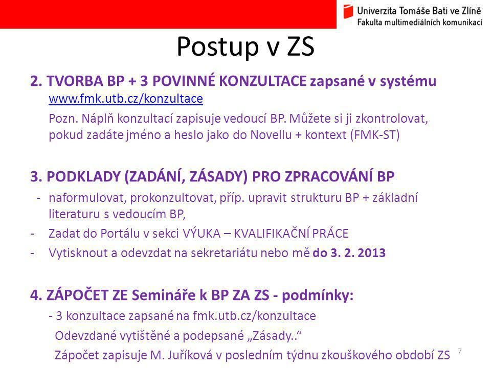 Postup v ZS 2. TVORBA BP + 3 POVINNÉ KONZULTACE zapsané v systému www.fmk.utb.cz/konzultace.