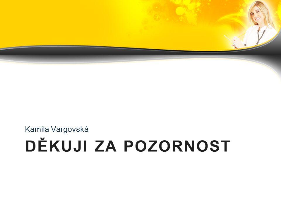 Kamila Vargovská Děkuji za pozornost