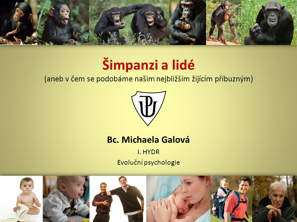 Bc. Michaela Galová I. HYDR Evoluční psychologie