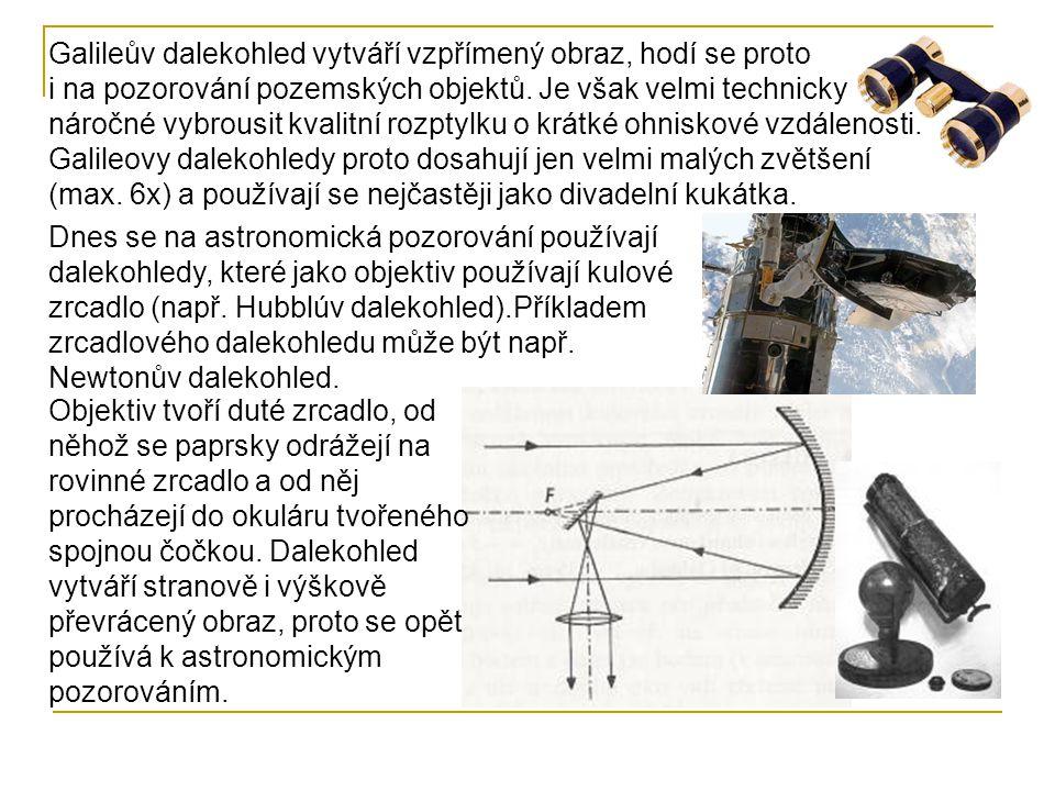 Galileův dalekohled vytváří vzpřímený obraz, hodí se proto i na pozorování pozemských objektů. Je však velmi technicky náročné vybrousit kvalitní rozptylku o krátké ohniskové vzdálenosti. Galileovy dalekohledy proto dosahují jen velmi malých zvětšení (max. 6x) a používají se nejčastěji jako divadelní kukátka.
