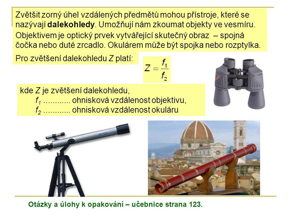 Pro zvětšení dalekohledu Z platí: