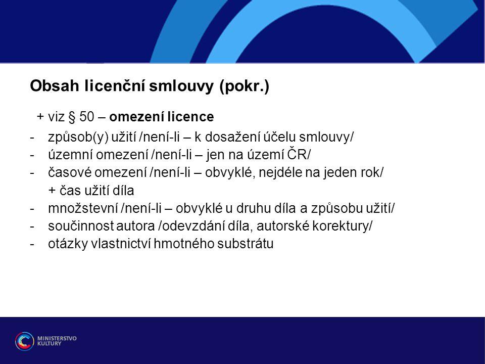 + viz § 50 – omezení licence