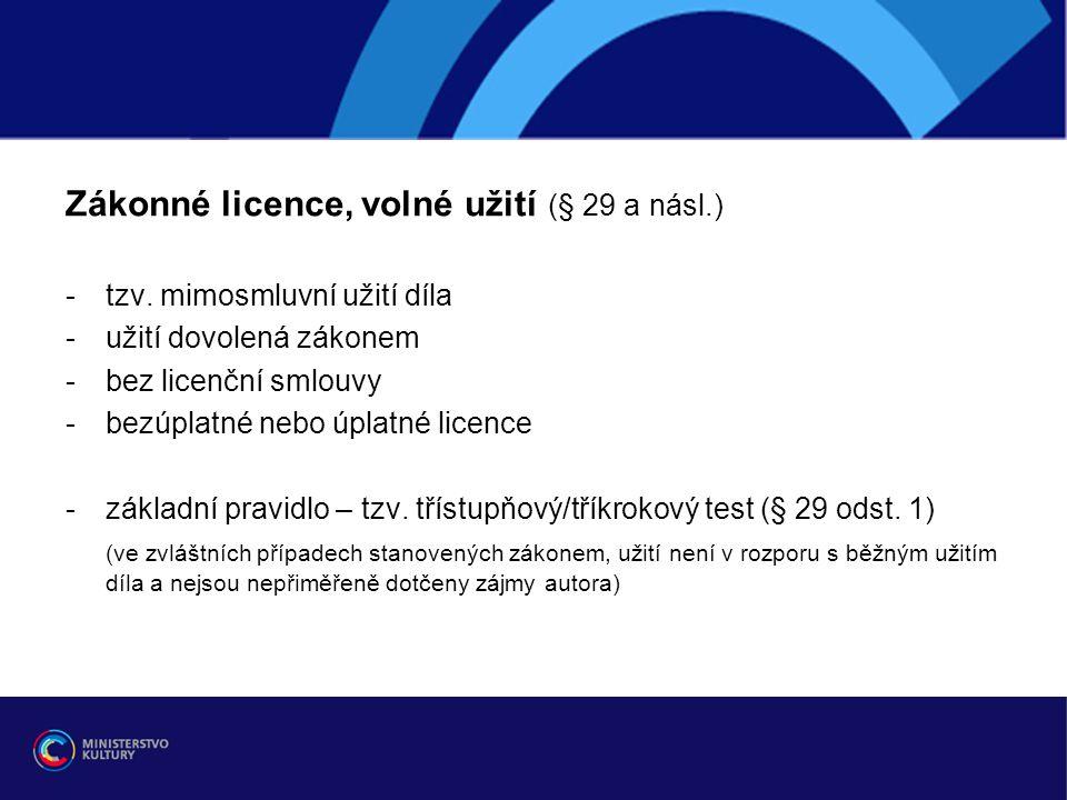 Zákonné licence, volné užití (§ 29 a násl.)