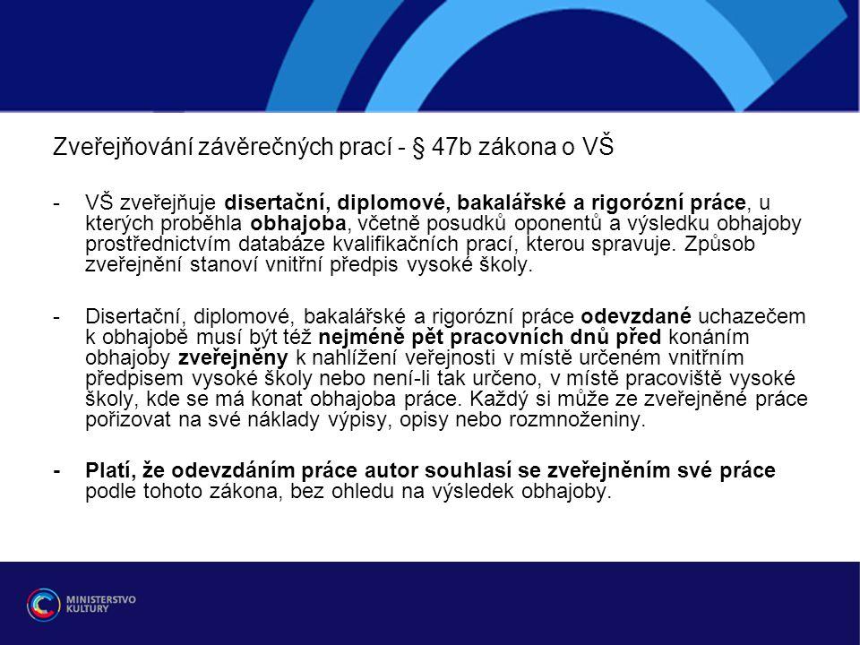 Zveřejňování závěrečných prací - § 47b zákona o VŠ
