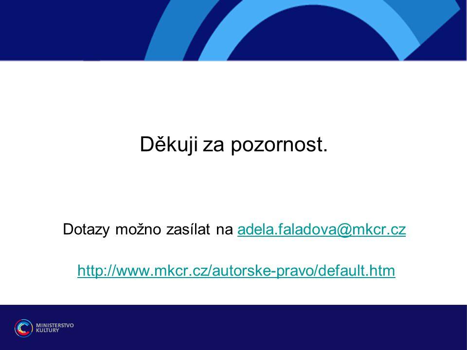 Dotazy možno zasílat na adela.faladova@mkcr.cz