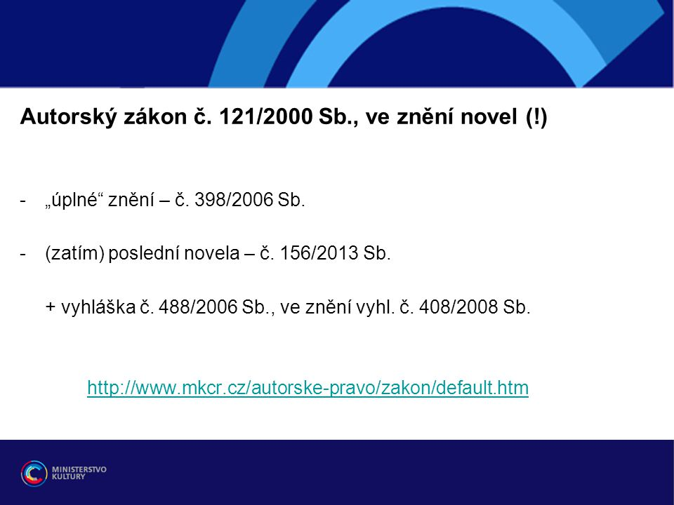 Autorský zákon č. 121/2000 Sb., ve znění novel (!)