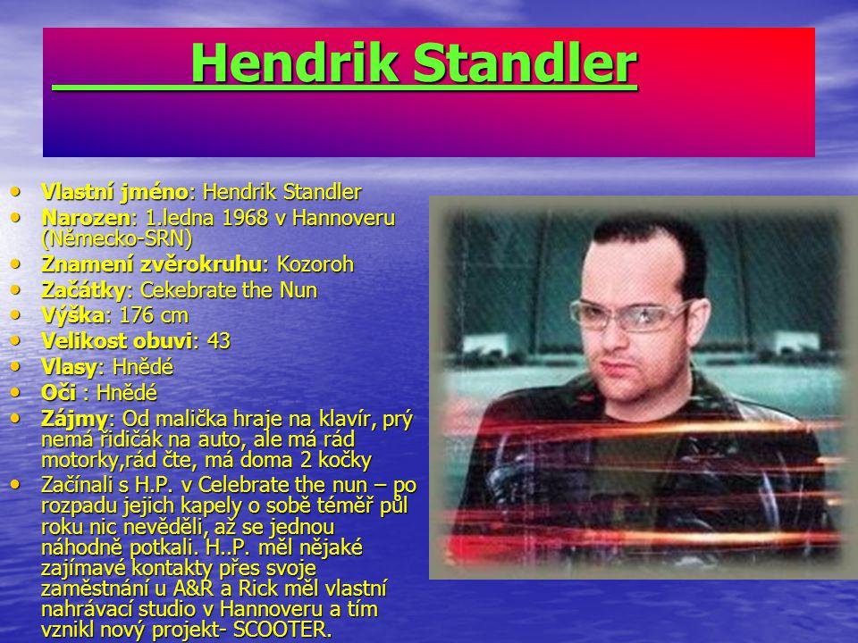 Hendrik Standler Vlastní jméno: Hendrik Standler