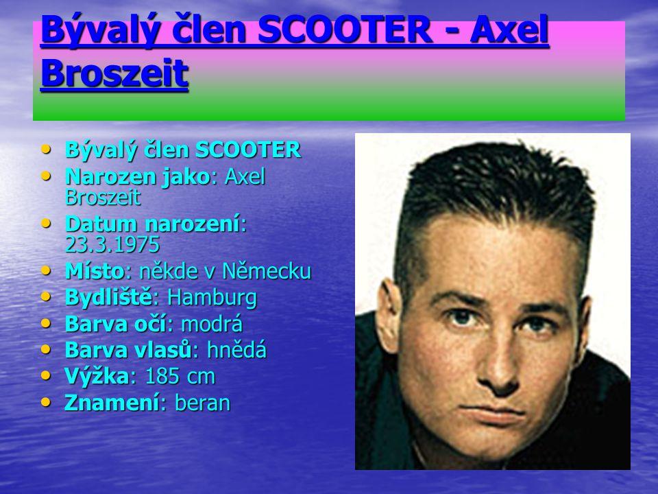 Bývalý člen SCOOTER - Axel Broszeit