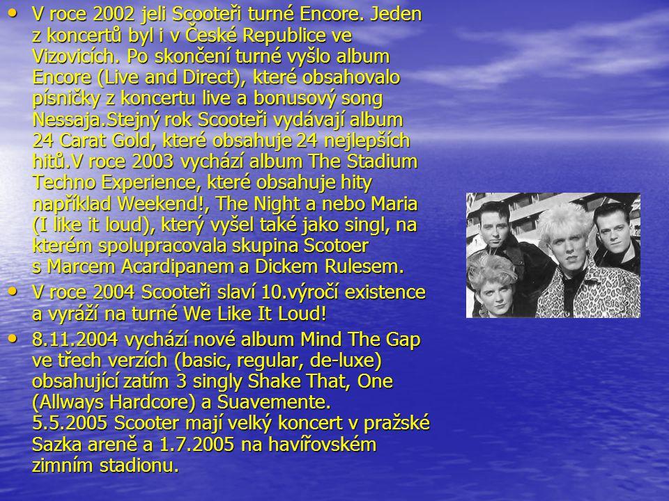 V roce 2002 jeli Scooteři turné Encore