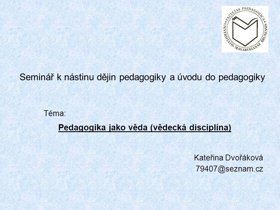 Pedagogika jako věda (vědecká disciplína)