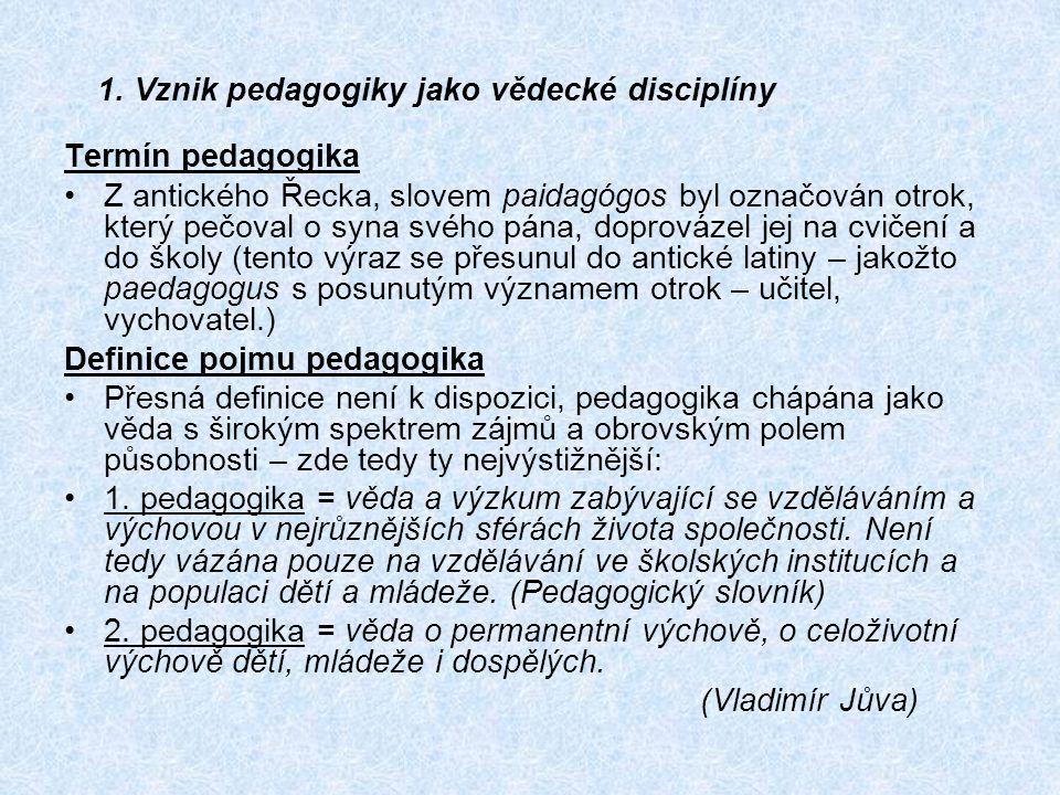 1. Vznik pedagogiky jako vědecké disciplíny
