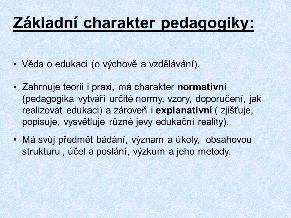 Základní charakter pedagogiky:
