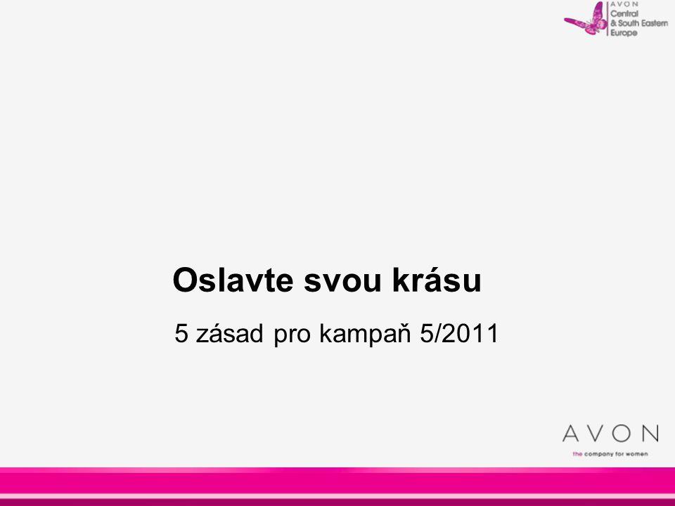 Oslavte svou krásu 5 zásad pro kampaň 5/2011 Avon Corporate Template