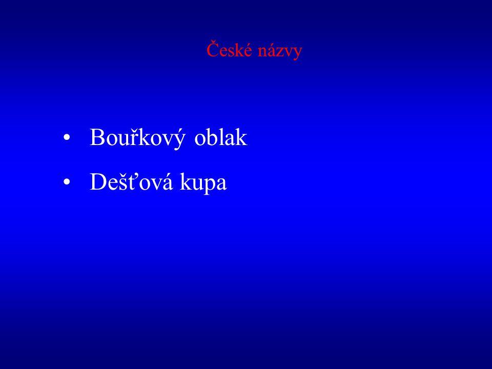 České názvy Bouřkový oblak Dešťová kupa