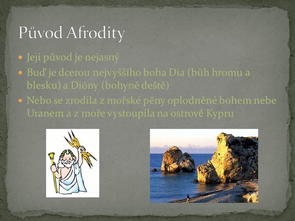 Původ Afrodity Její původ je nejasný