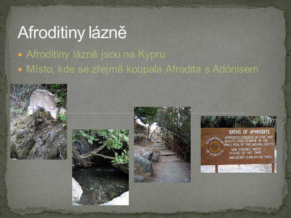 Afroditiny lázně Afroditiny lázně jsou na Kypru