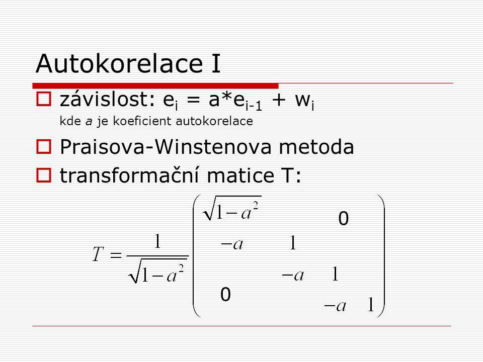 Autokorelace I závislost: ei = a*ei-1 + wi