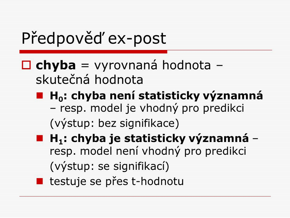 Předpověď ex-post chyba = vyrovnaná hodnota – skutečná hodnota
