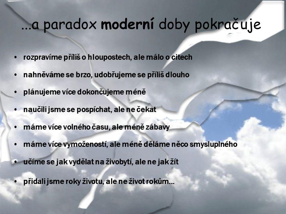 ...a paradox moderní doby pokračuje