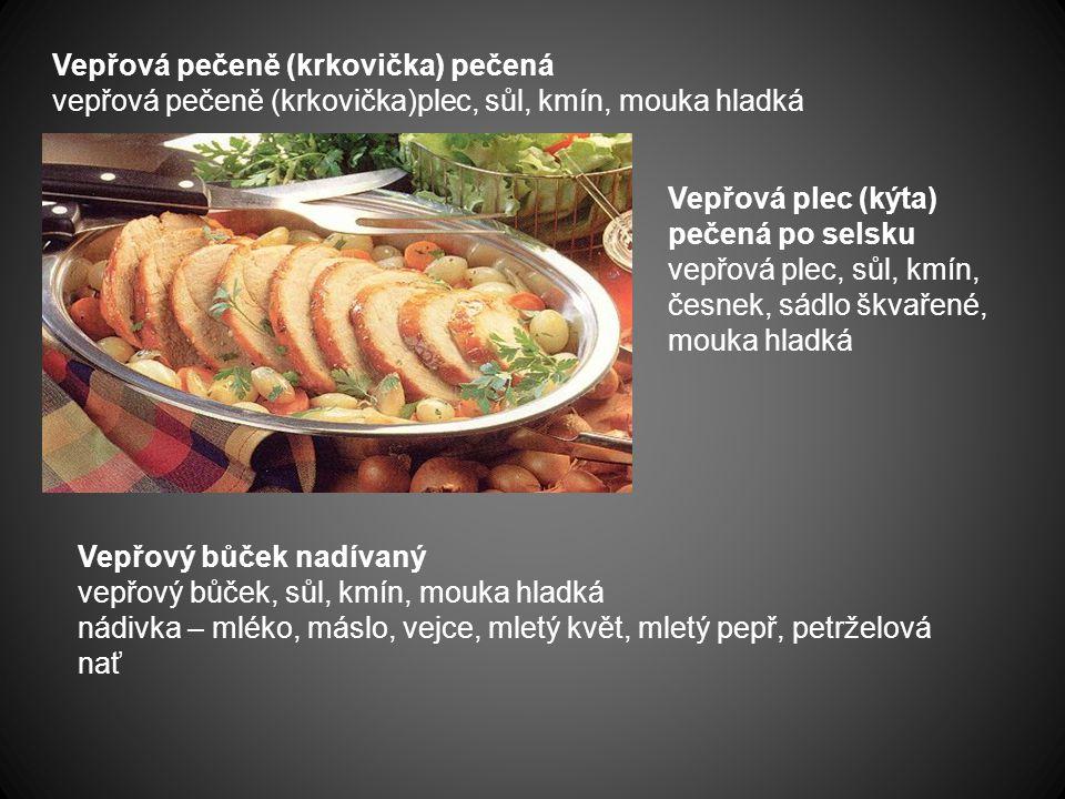 Vepřová pečeně (krkovička) pečená vepřová pečeně (krkovička)plec, sůl, kmín, mouka hladká