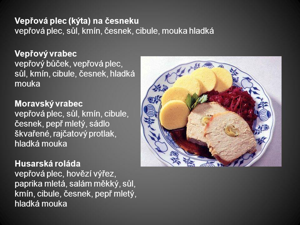 Vepřová plec (kýta) na česneku vepřová plec, sůl, kmín, česnek, cibule, mouka hladká