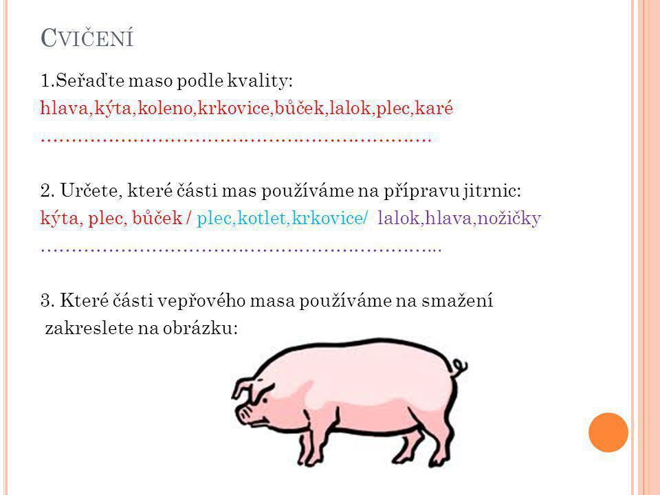 Cvičení 1.Seřaďte maso podle kvality: