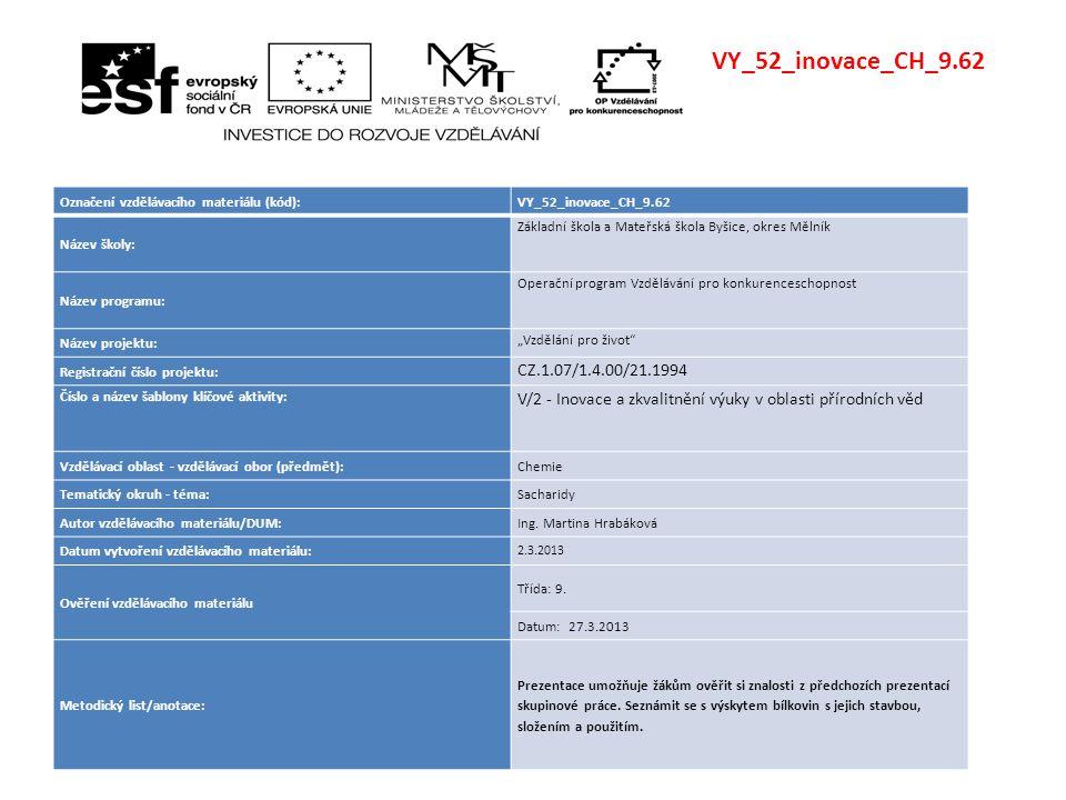 VY_52_inovace_CH_9.62 Označení vzdělávacího materiálu (kód): VY_52_inovace_CH_9.62. Název školy: