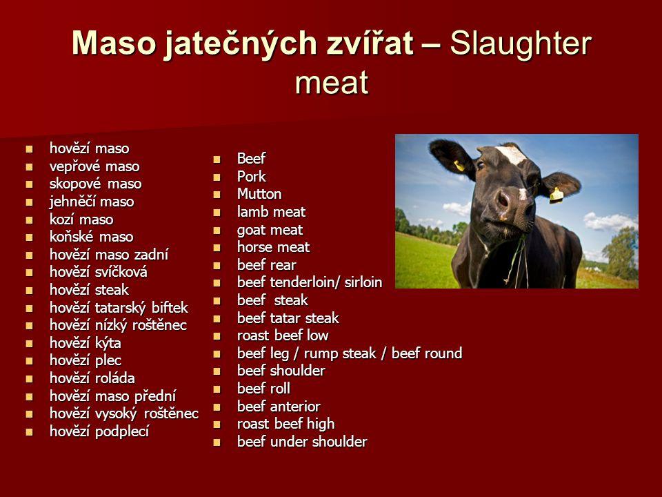 Maso jatečných zvířat – Slaughter meat