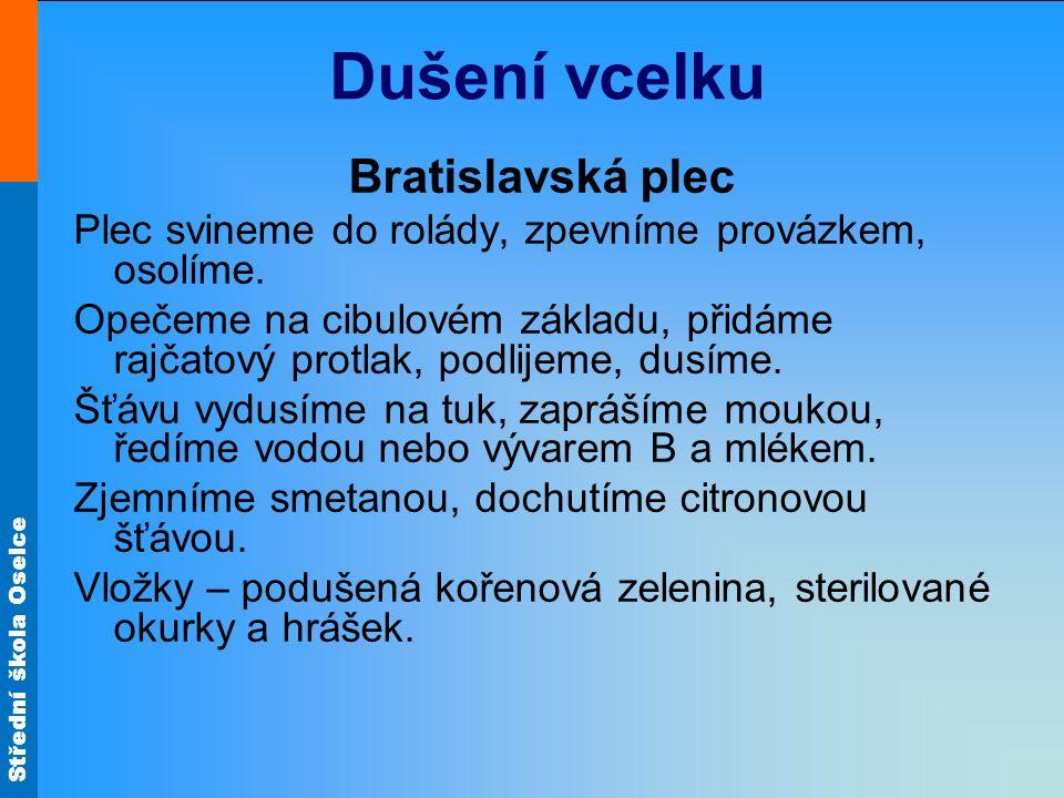 Dušení vcelku Bratislavská plec