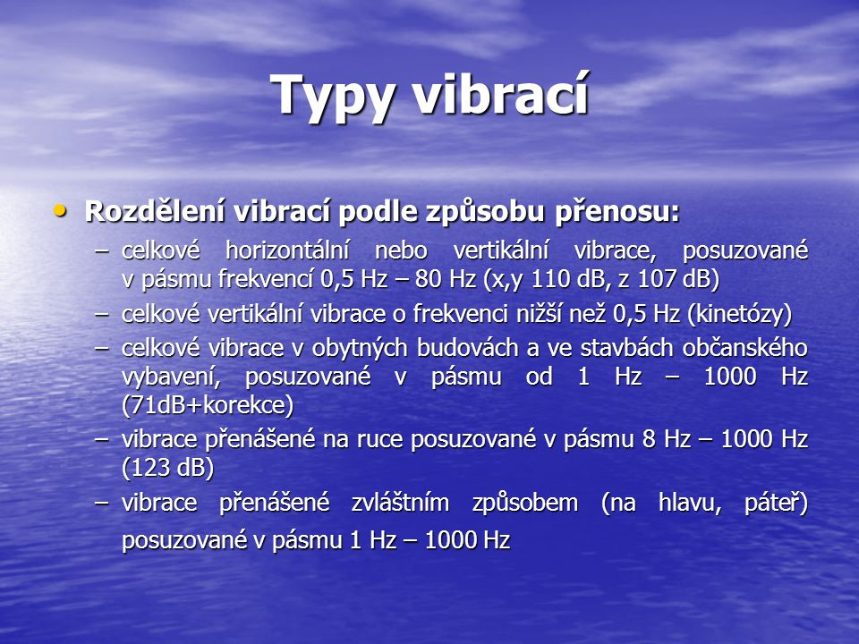 Typy vibrací Rozdělení vibrací podle způsobu přenosu: