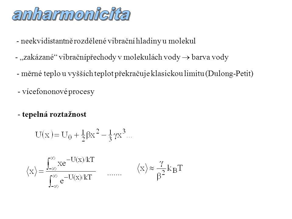 anharmonicita - neekvidistantně rozdělené vibrační hladiny u molekul