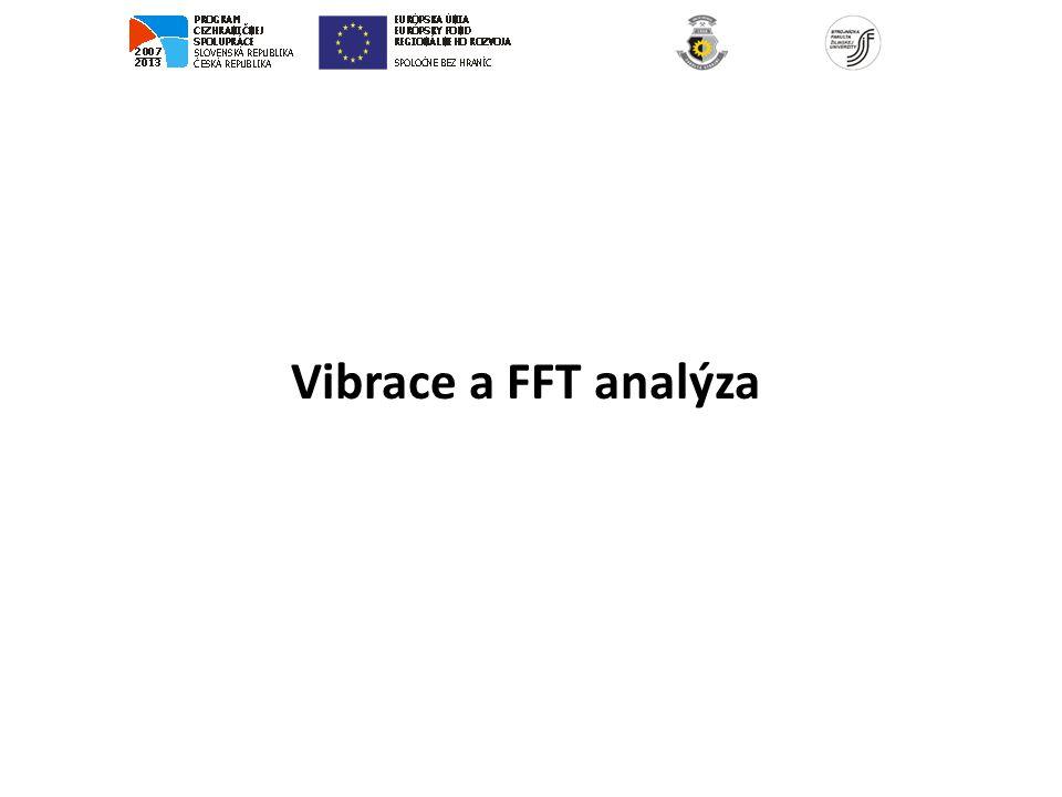 Vibrace a FFT analýza