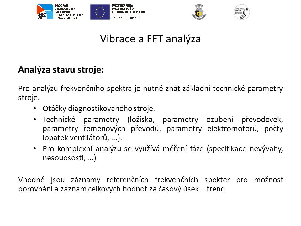 Vibrace a FFT analýza Analýza stavu stroje: