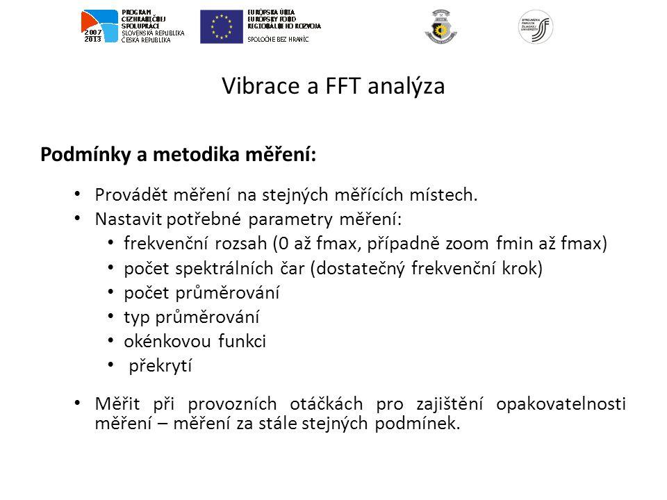 Vibrace a FFT analýza Podmínky a metodika měření: