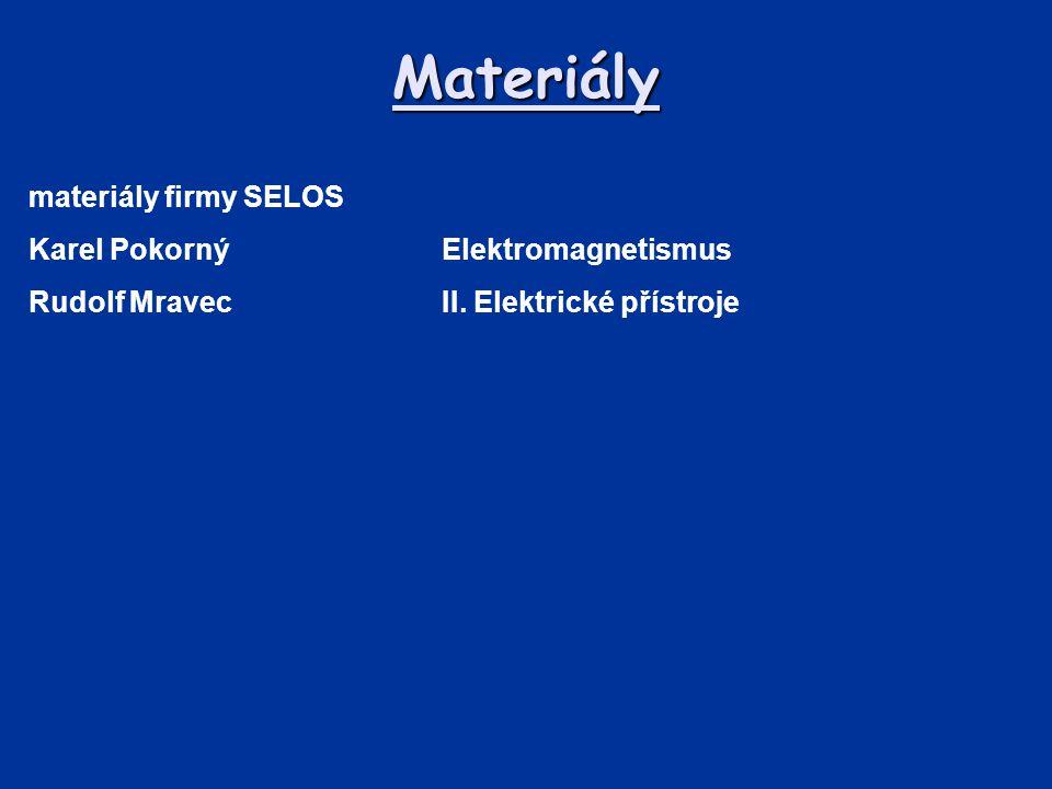 Materiály materiály firmy SELOS Karel Pokorný Elektromagnetismus