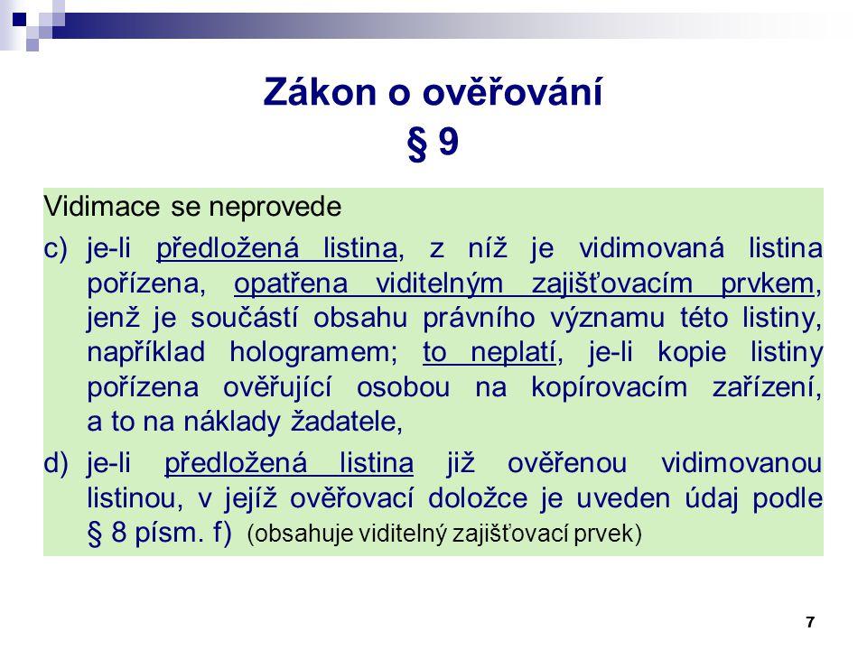 Zákon o ověřování § 9 Vidimace se neprovede
